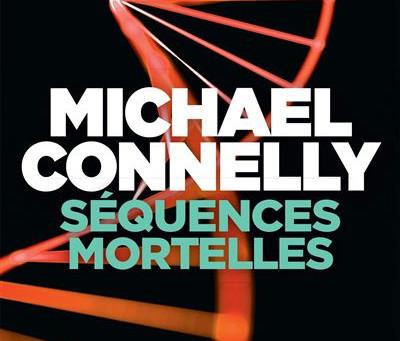 Le nouveau Michael Connelly, Séquences Mortelles, paraîtra le 10 mars prochain