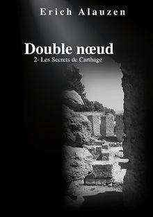 Couverture Double noeud 2-Les Secrets de Carthage par Erich Alauzen aux Editions Agrakal