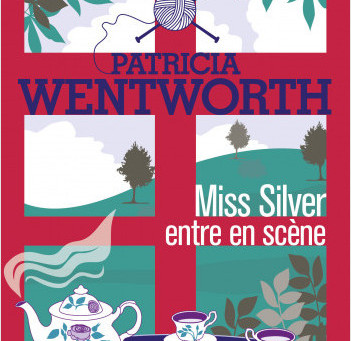 Miss Silver entre en scène : un roman cosy, signé Patricia Wentworth