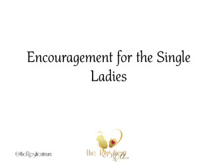 Encouragement for the single ladies