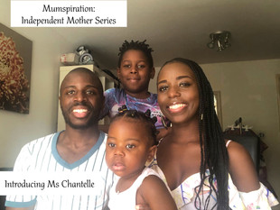 Independent Mother Series: Introducing Chantelle