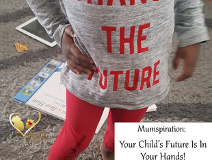 Your Child's Future Is In Your Hands