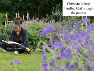 Christian Living: Trusting God Through The Process