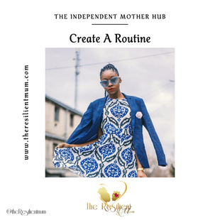 The Independent Mother Hub: Create A Routine