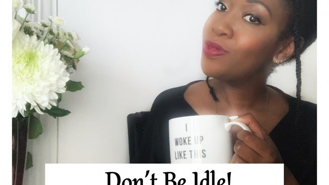 Proverbs 31:27 - Don't Be Idle!