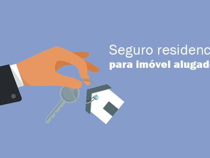 Seguro residencial para imóveis alugados: como funciona