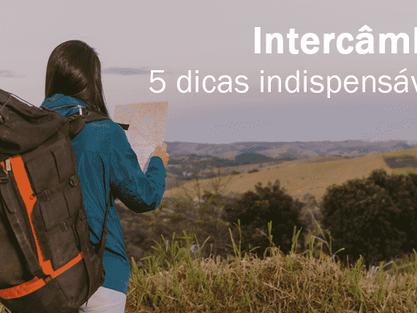 5 dicas indispensáveis para fazer o intercâmbio pela primeira vez