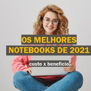 [Custo x Benefício] Qual o melhor notebook para comprar em 2021?