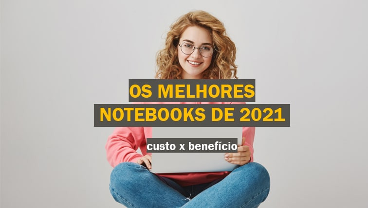 melhor-notebook-custo-beneficio-2021