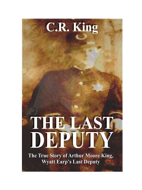 THE LAST DEPUTY by C. R. King
