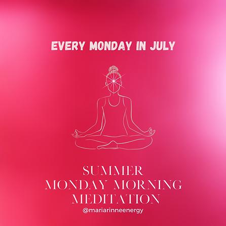 July Monday morning meditation