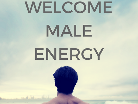 Welcome Male Energy