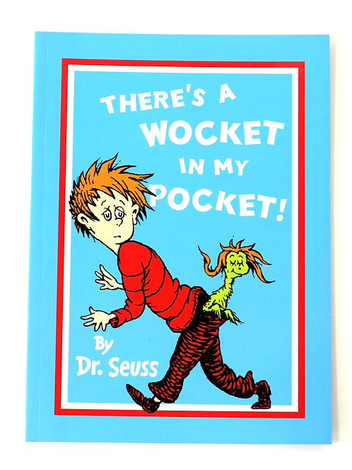 'There's A Wocket In My Pocket' by Dr. Seuss