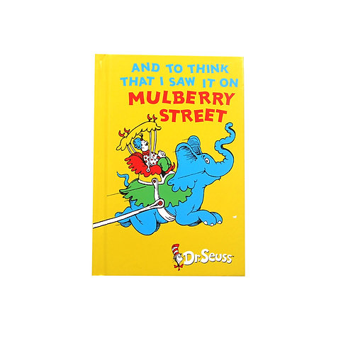'And To Think That I Saw It On Mulberry Street' by Dr. Seuss