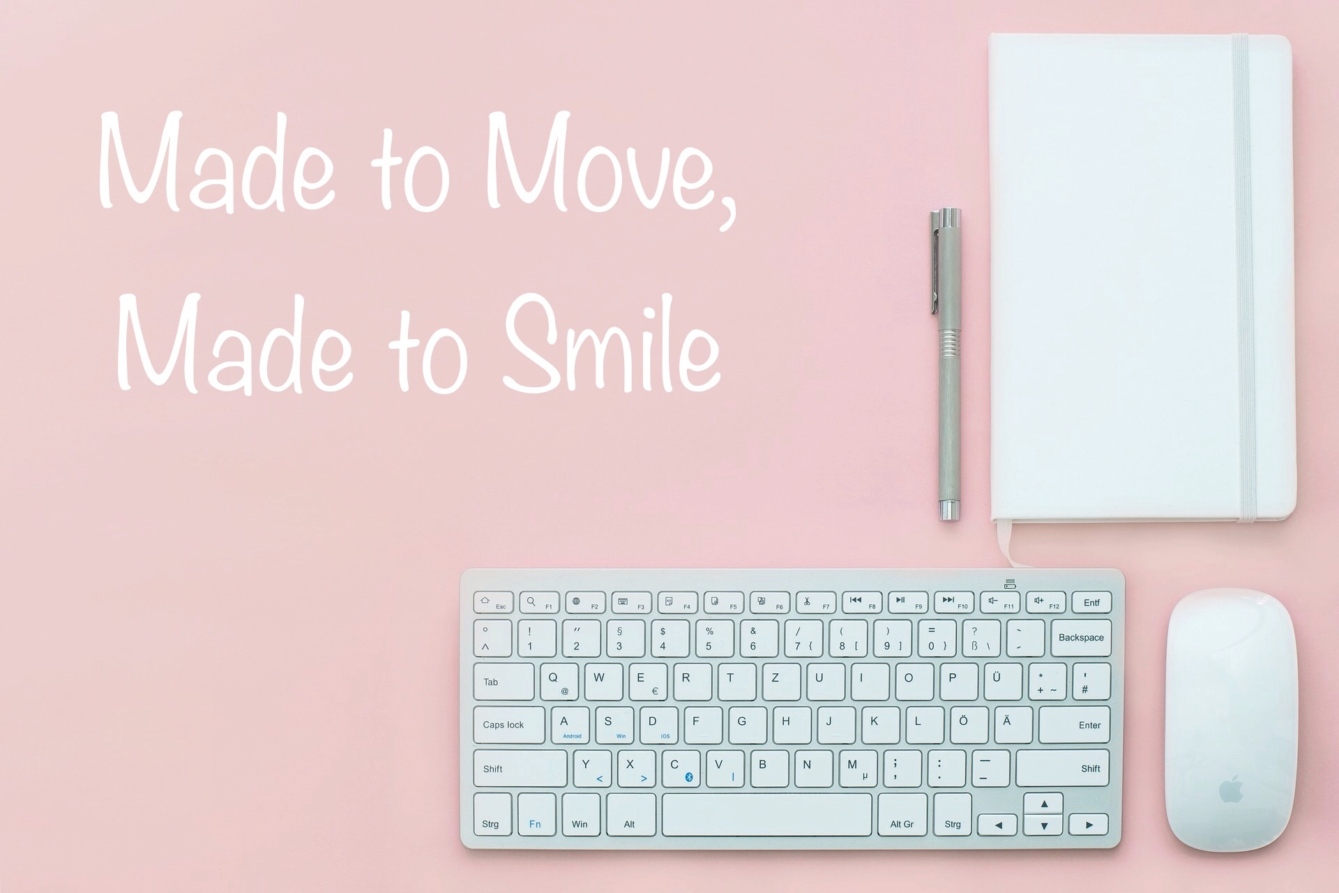 Made to Move, Made to Smile
