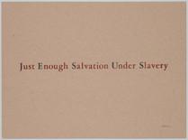 JUST ENOUGH SALVATION UNDER SLAVERY