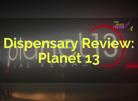 Dispensary Review: Planet 13, Las Vegas NV