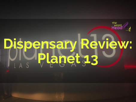 Dispensary Review: Planet 13, Las Vegas NV
