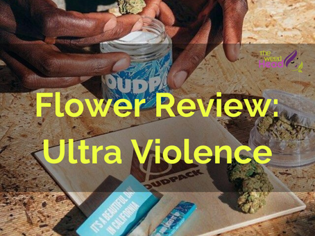 Flower Review : Loudpack - Ultra Violence