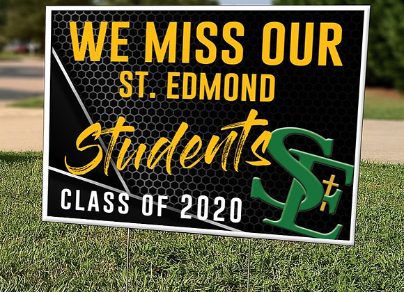 We Miss Our St. Edmond Students Sign