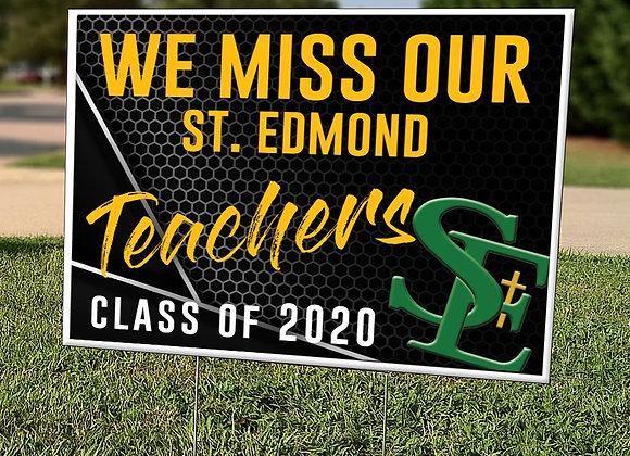 We Miss Our St. Edmond Teachers Sign