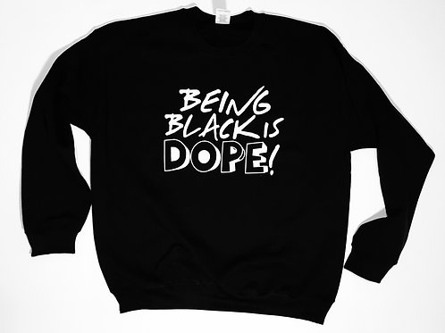 """Black Is Dope"" Sweater"
