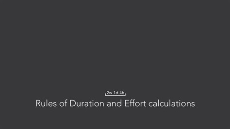 Rules of Duration and Effort calculations