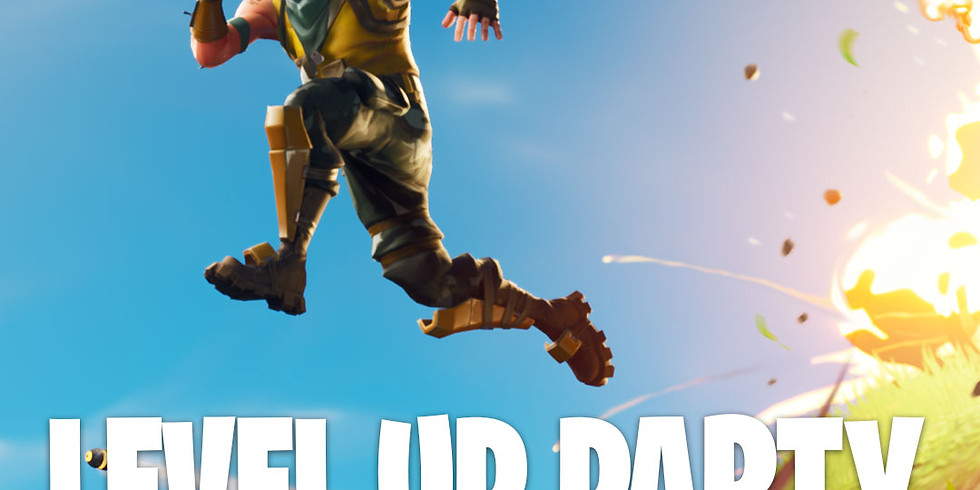Fortnite Level up Party!