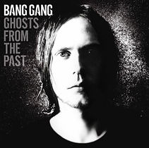 Bang Gang - Ghosts from the past2.jpg