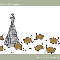 Megas og Senuþjófarnir - Hugboð um vandr