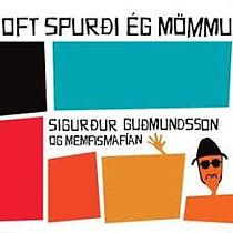 Sigurður Guðmundsson og Memfismafían - O