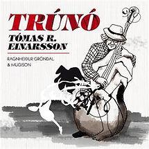Tómas R. Einarsson - Trúnó.jpg