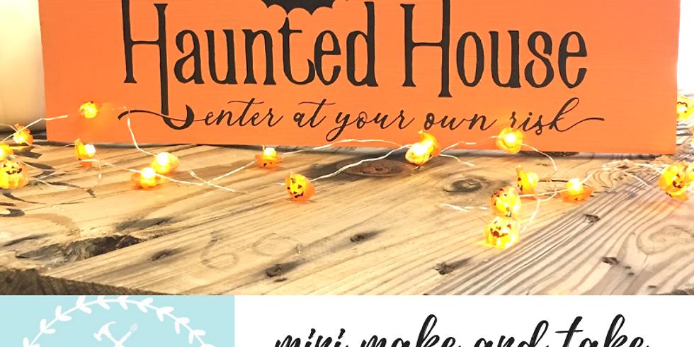 10/13 Haunted House Mini Make & Take