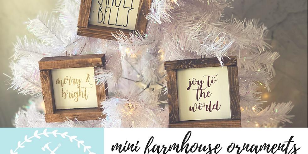 11/30 Mini Farmhouse Ornaments