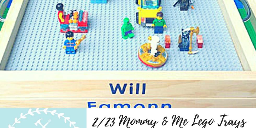 2/23 Mommy & Me Lego Trays