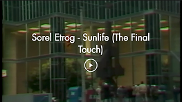Sorel Etrog - Sunlife (The Final Touch).