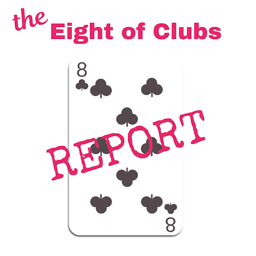 Eight of Clubs Report