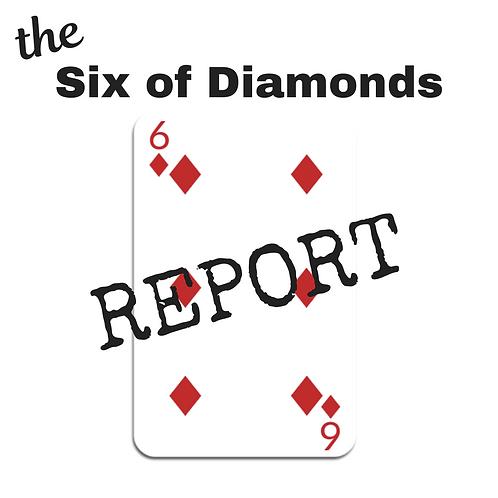 Six of Diamonds Report