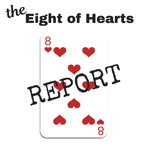 Eight of Hearts Report
