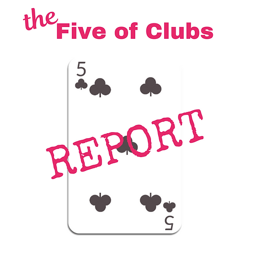 Five of Clubs Report