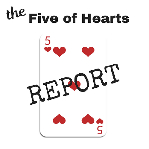 Five of Hearts Report