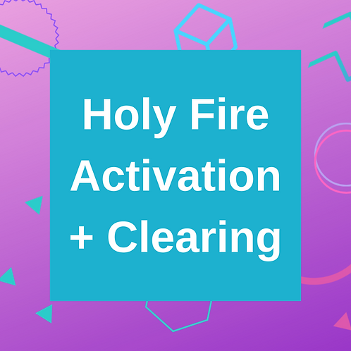 Holy Fire Activation + Clearing