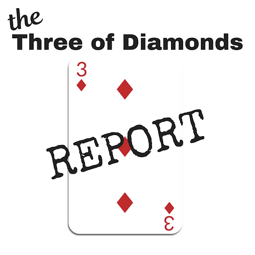 Three of Diamonds Report