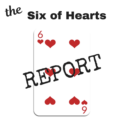 Six of Hearts Report