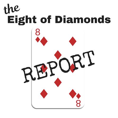 Eight of Diamonds Report