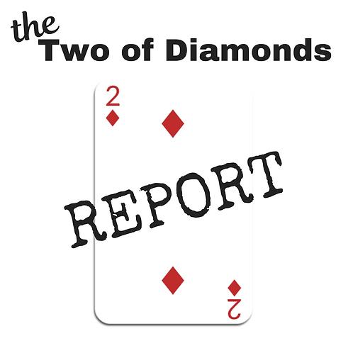 Two of Diamonds Report