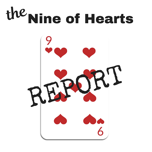 Nine of Hearts Report