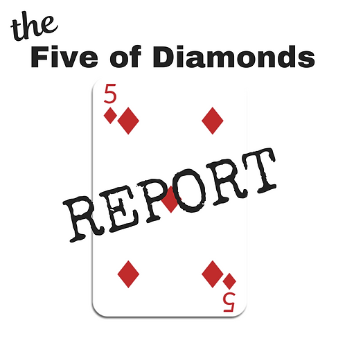 Five of Diamonds Report