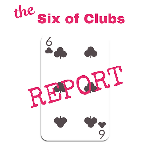 Six of Clubs Report