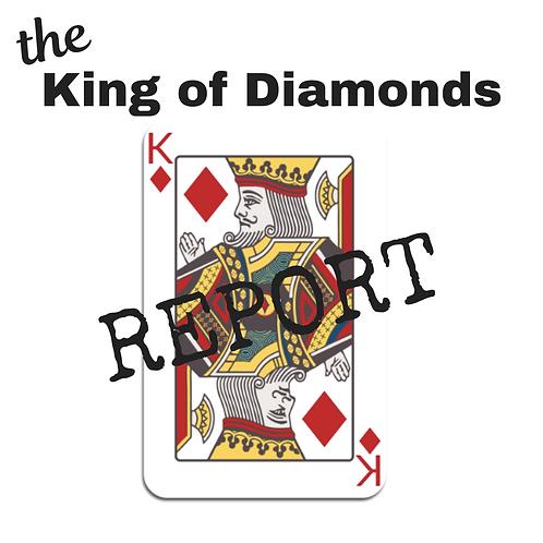 King of Diamonds Report
